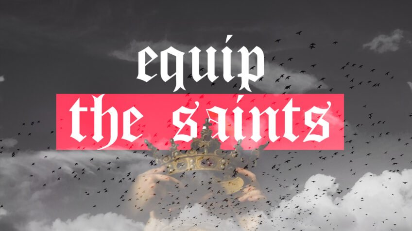 EQUIP THE SAINTS
